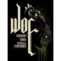 WOE - Woe / Wormrot / Tombs / Infernal Stronghold - Screen print